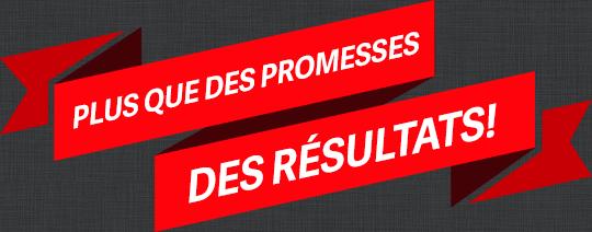 Plus que des promesses, des résultats.